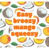 Easy Breezy Mango Squeezy