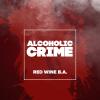 Alcoholic Сrime: Red Wine B.A.