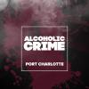 Alcoholic Сrime: Port Charlotte