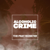 Alcoholic Сrime: The Peat Monster