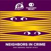Neighbors In Crime